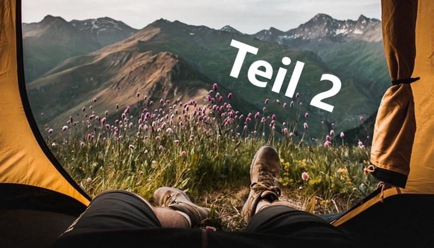 Trekking mit Zelt: Tipps und Ausrüstung (Teil 2)