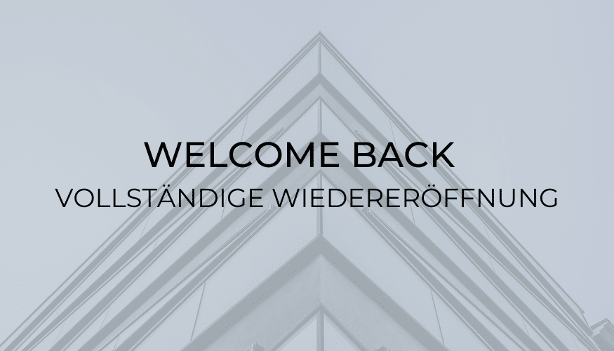 Welcome back: Vollständige Wiedereröffnung